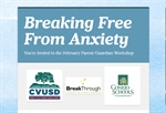 You're Invited to the February Parent/Guardian Workshop: Breaking Free from Anxiety