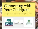 Connecting with Your Child(ren) - Join us for our February Parent Education & Workshop Event