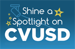 CVUSD Spotlight for March: Educators, Staff & Students Highlighted by YOU