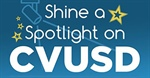 CVUSD Spotlight for May: Educators, Staff & Students Highlighted by YOU!