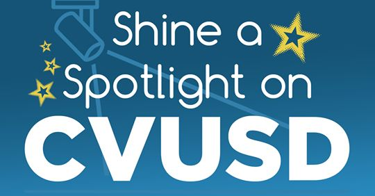 CVUSD Spotlight: Educators, Staff & Students Highlighted by YOU!