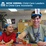 CVUSD Now Hiring Child Care Leader & Child Care Assistant Positions