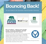 You're Invited to the November Parent/Guardian Workshop: Bouncing Back! Helping kids manage anxiety, overcome obstacles, develop resilience, and heal from trauma
