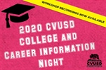 CVUSD College & Career Information Night - Workshop Recordings Now Available