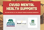 You're Invited to the January Parent/Guardian Workshop: CVUSD Mental Health Supports