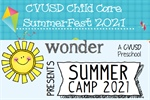 CVUSD Child Care & Wonder Preschool Summer Camp Registration Opens this March
